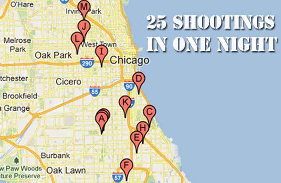 25 People Shot in One Night in Chicago on chicago snow map, chicago murders, chicago police shooting, chicago homicide victims, chicago homicides april 2013, chicago gang map, chicago bike map, chicago neighborhood map, chicago city map, chicago gang neighborhoods, chicago road map, chicago police homicide, chicago death map, chicago homicide map 2012, chicago police map, chicago school map, chicago food map, chicago breaking weather, chicago violence map, chicago shooting today,