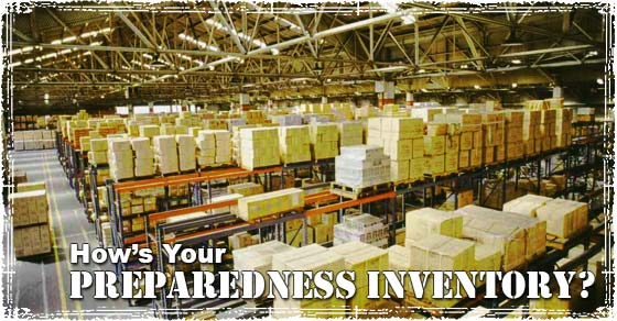 Preparedness Inventory Assessments: When was the last time you checked your preps?
